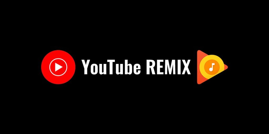 Play Music + Youtube Music = YouTube REMIX