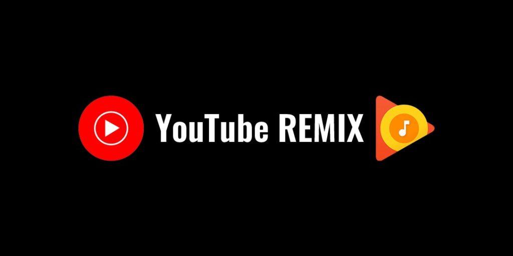 Play Music + Youtube Music = YouTube REMIX