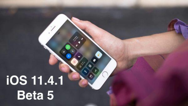 ios 11.4.1 beta 5