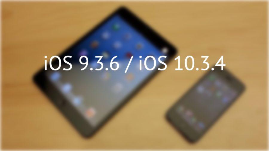 iOS 9.3.6 и iOS 10.3.4